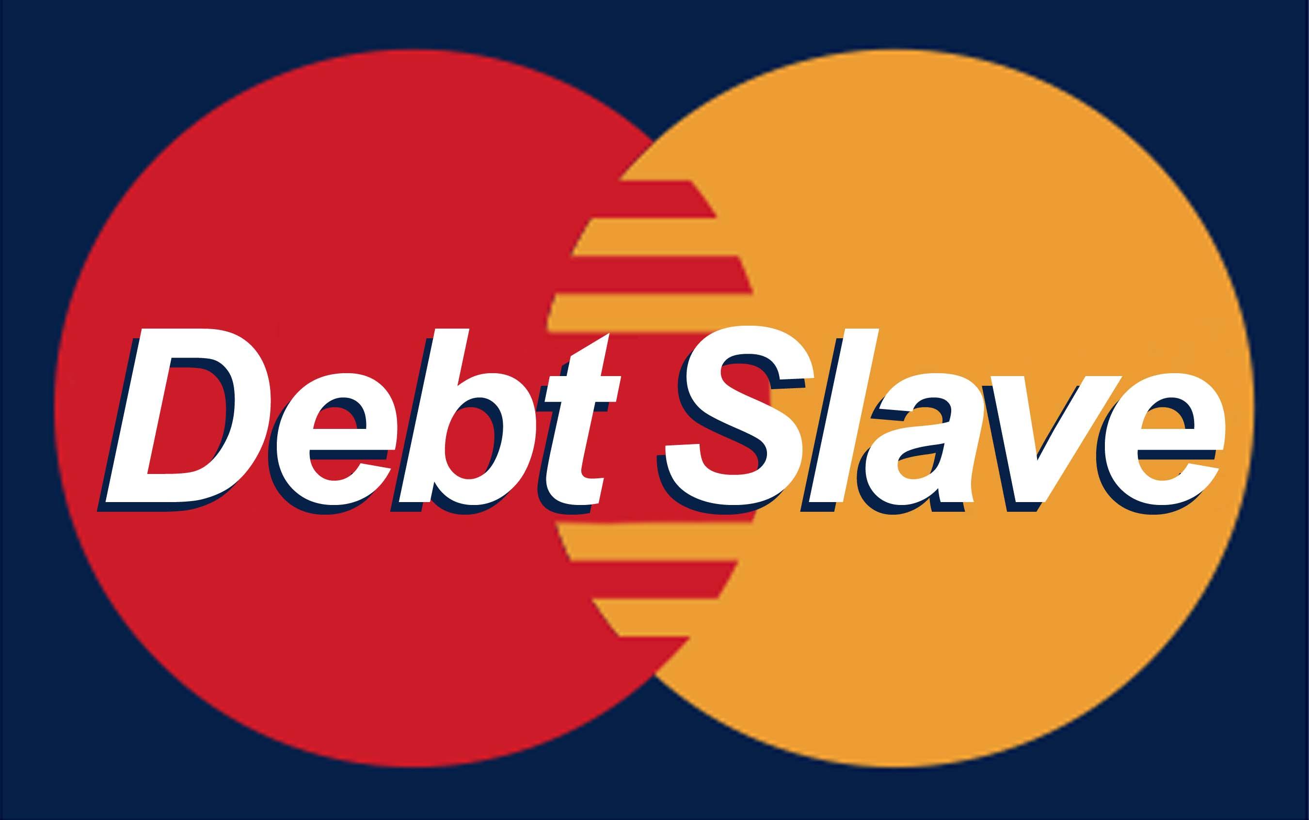 slave to debt